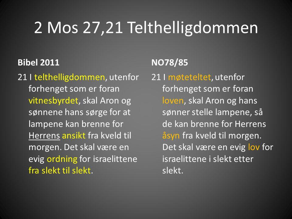 2 Mos 27,21 Telthelligdommen Bibel 2011 NO78/85