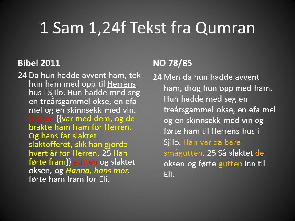 1 Sam 1,24f Tekst fra Qumran Bibel 2011 NO 78/85