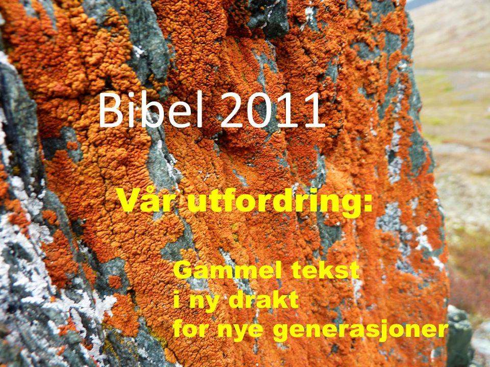 Bibel 2011 Vår utfordring: Gammel tekst i ny drakt