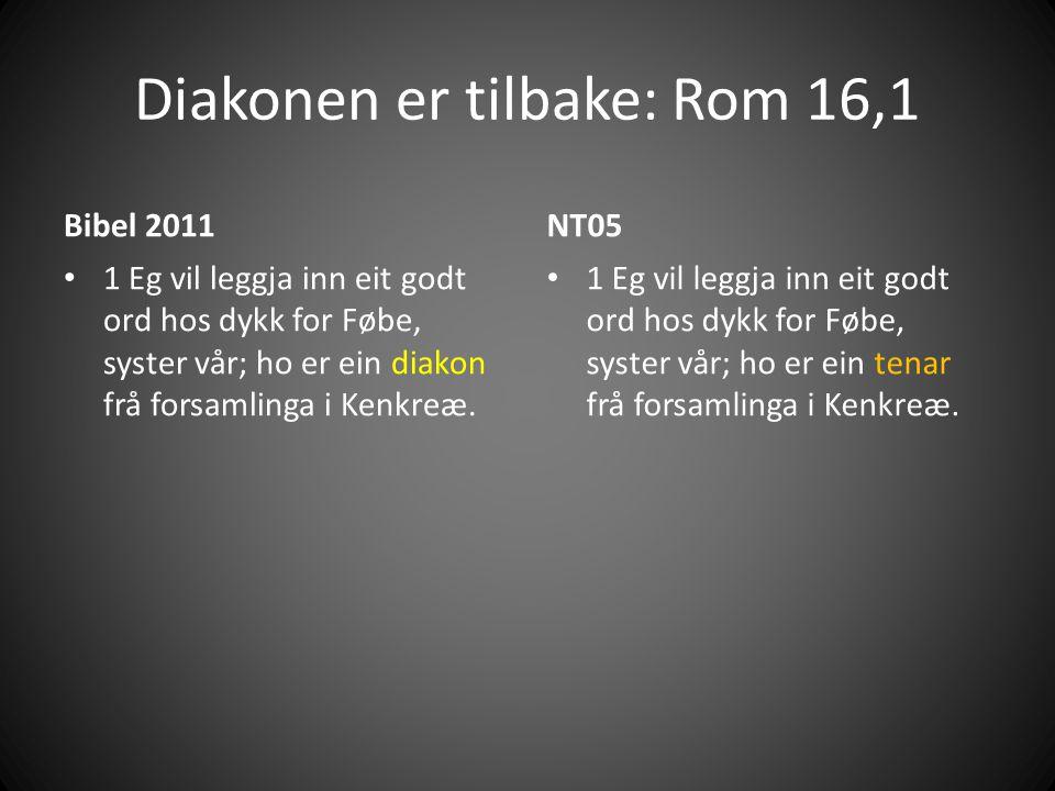 Diakonen er tilbake: Rom 16,1