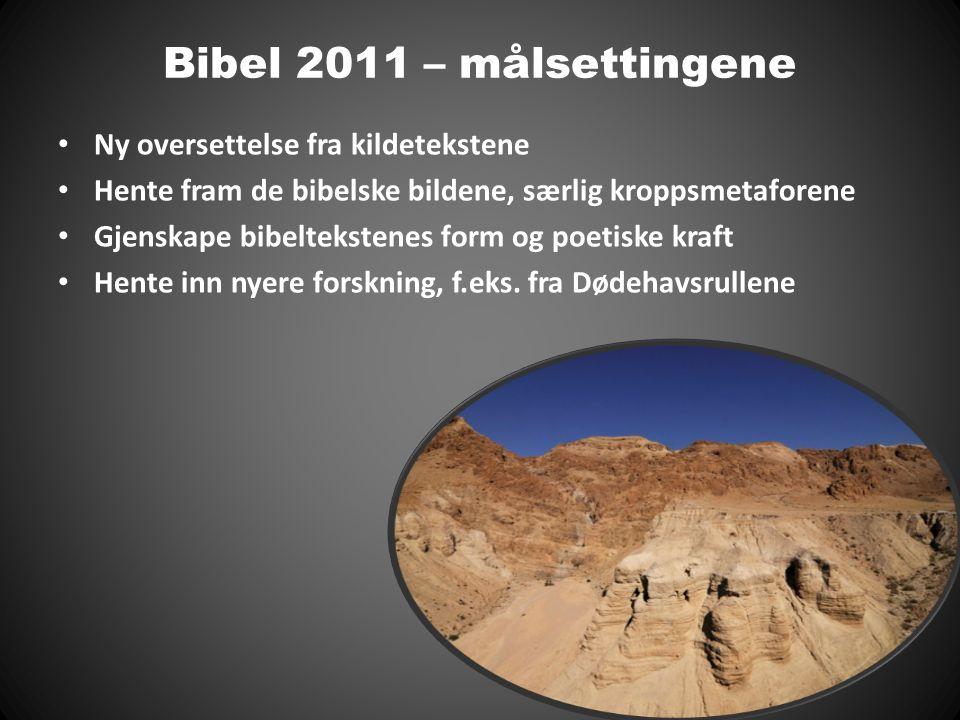 Bibel 2011 – målsettingene Ny oversettelse fra kildetekstene