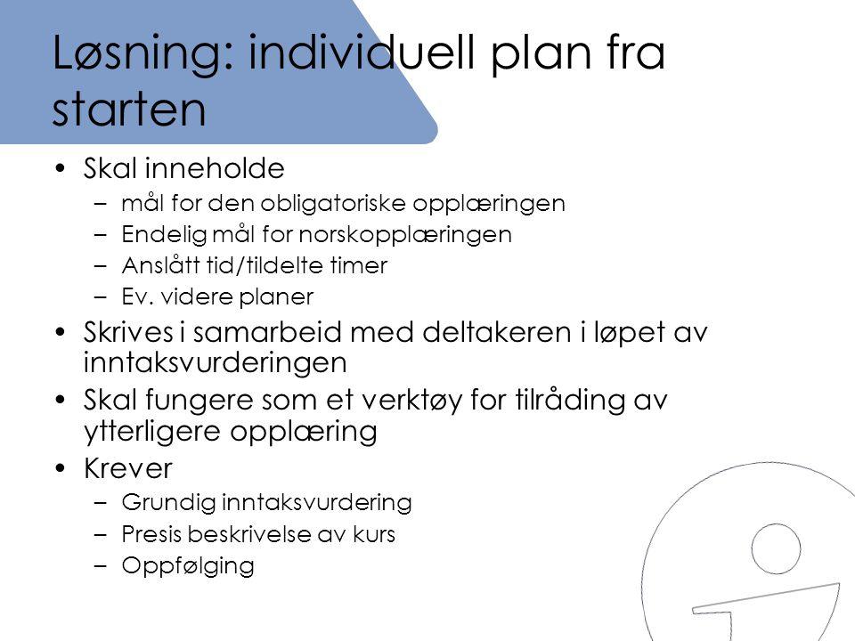Løsning: individuell plan fra starten