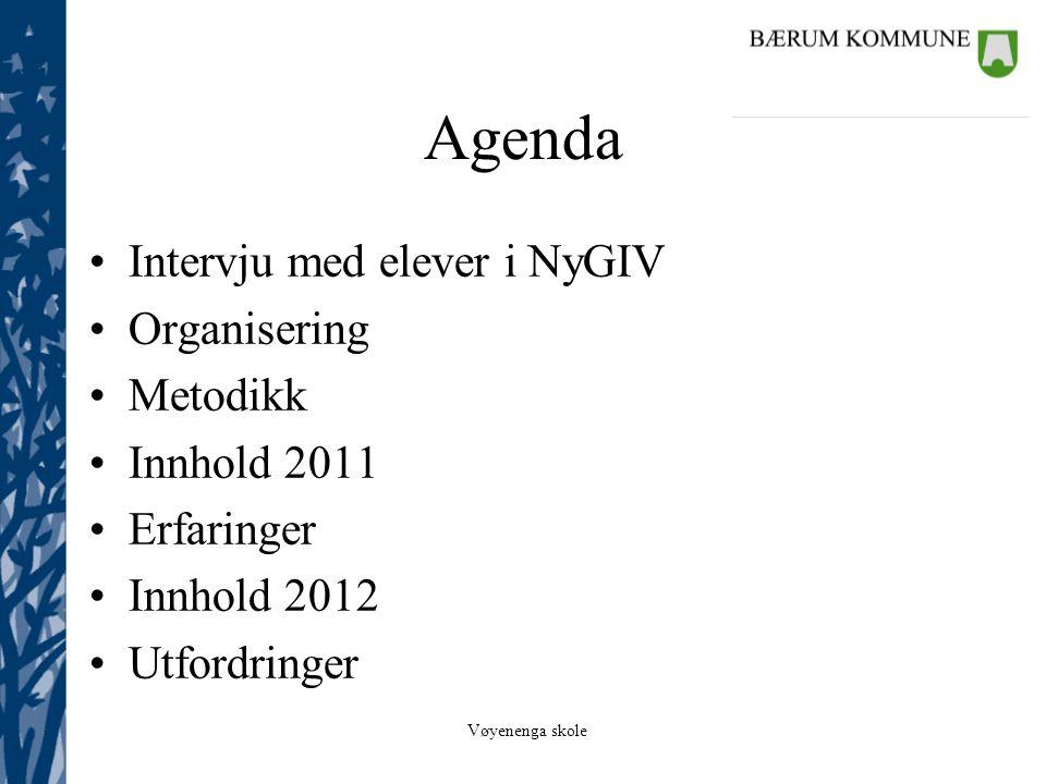 Agenda Intervju med elever i NyGIV Organisering Metodikk Innhold 2011