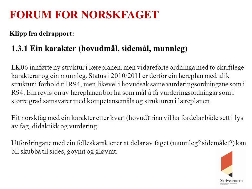 FORUM FOR NORSKFAGET 1.3.1 Ein karakter (hovudmål, sidemål, munnleg)