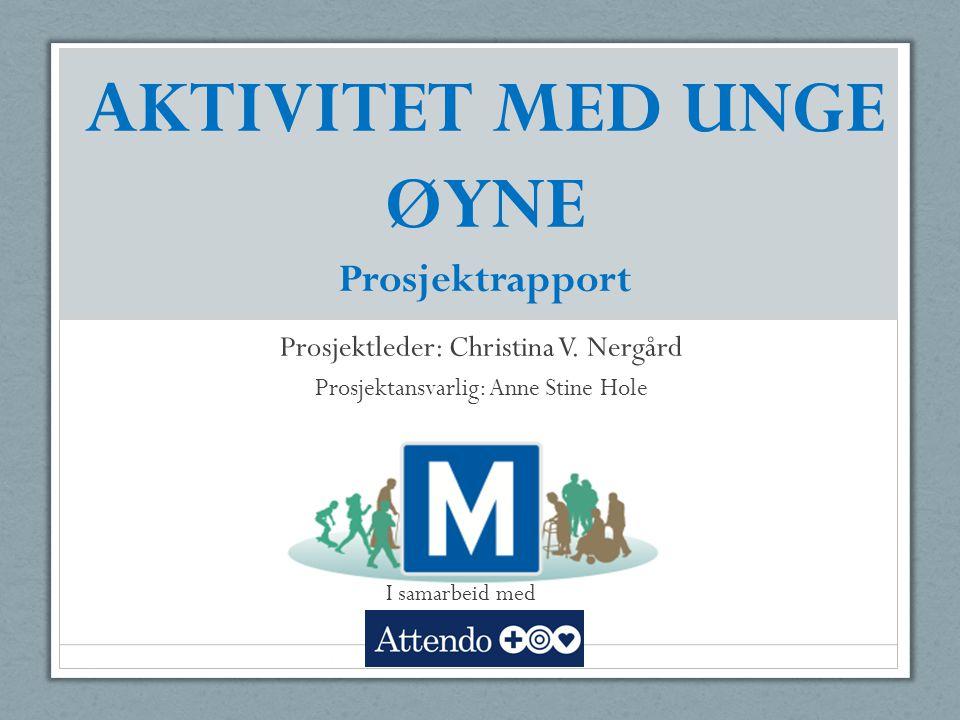 AKTIVITET MED UNGE ØYNE Prosjektrapport