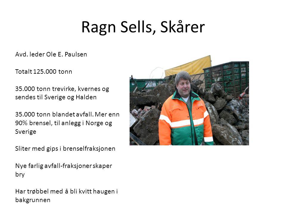 Ragn Sells, Skårer Avd. leder Ole E. Paulsen Totalt 125.000 tonn