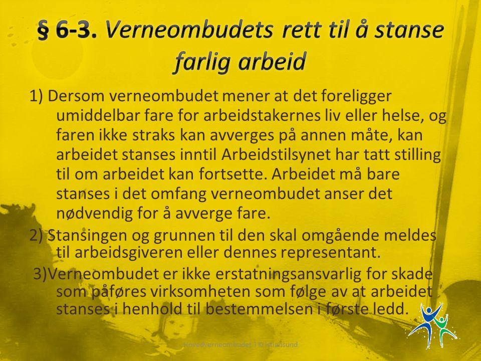 § 6-3. Verneombudets rett til å stanse farlig arbeid