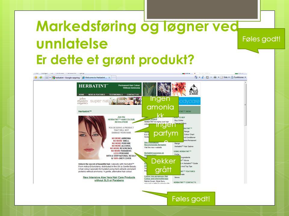 Markedsføring og løgner ved unnlatelse Er dette et grønt produkt