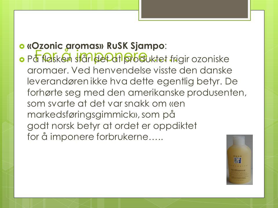 For å imponere…… «Ozonic aromas» RuSK Sjampo: