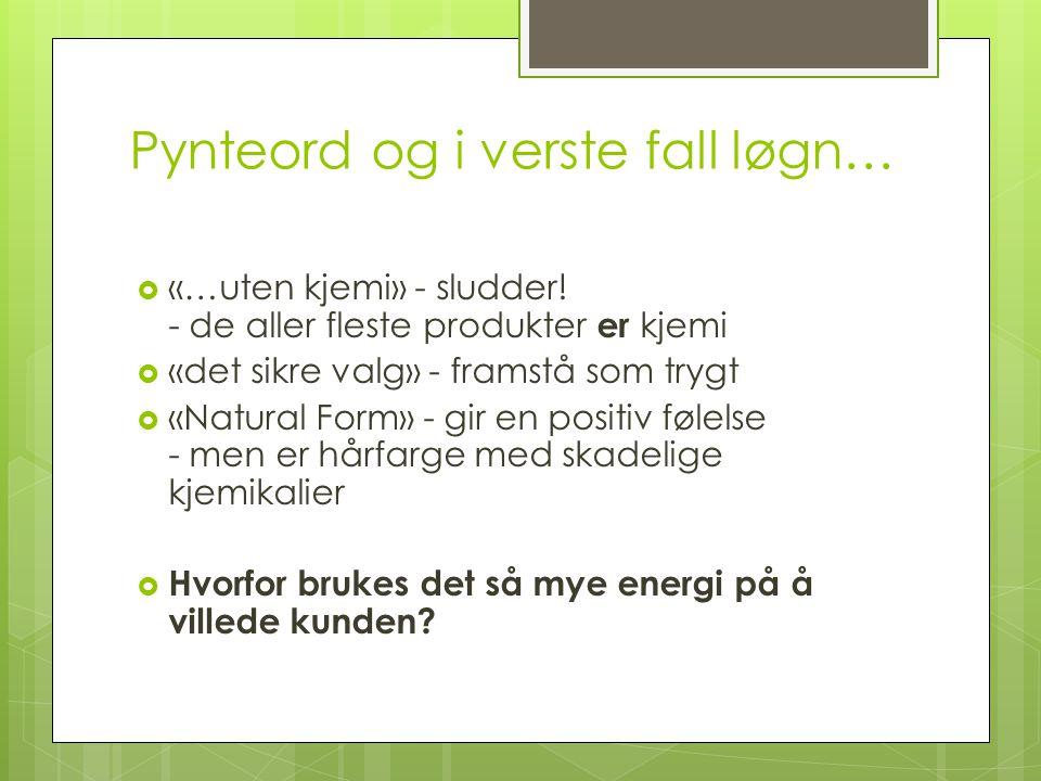 Pynteord og i verste fall løgn…