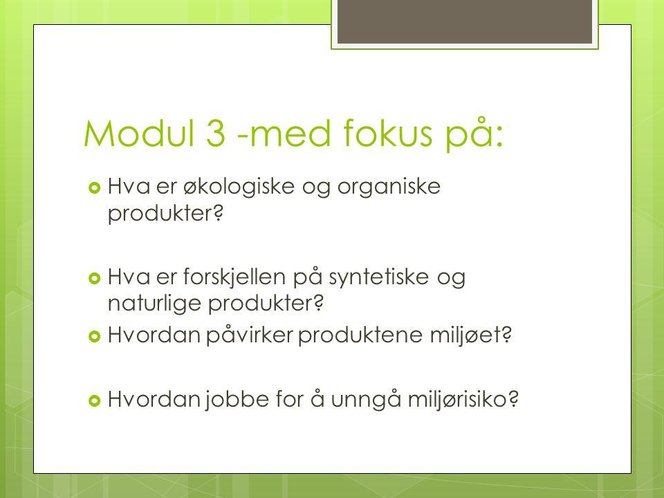 Modul 3 -med fokus på: Hva er økologiske og organiske produkter
