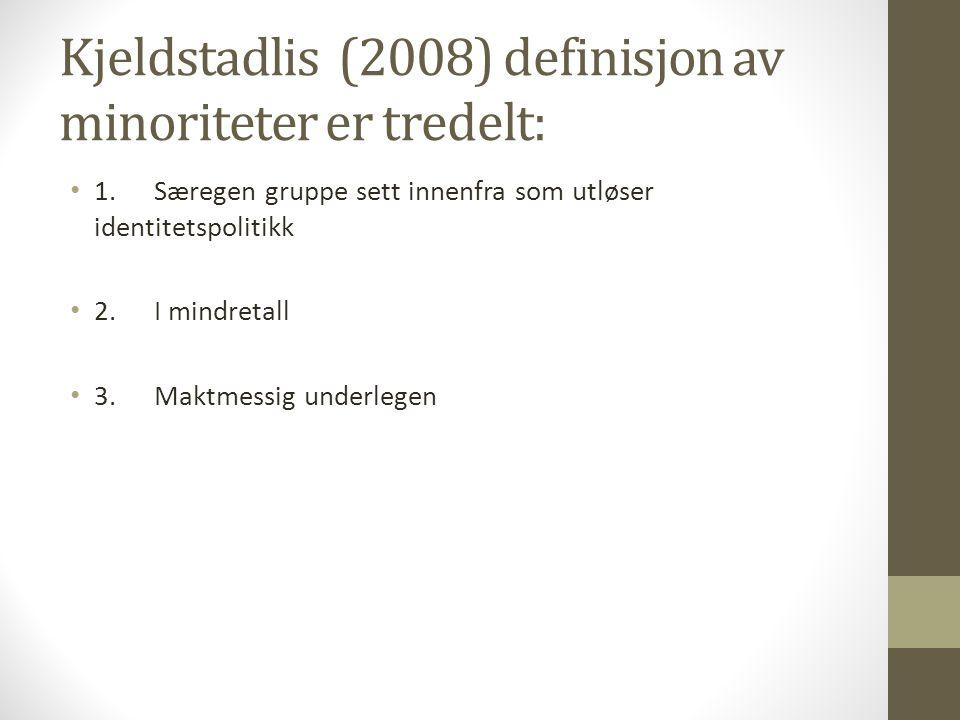 Kjeldstadlis (2008) definisjon av minoriteter er tredelt:
