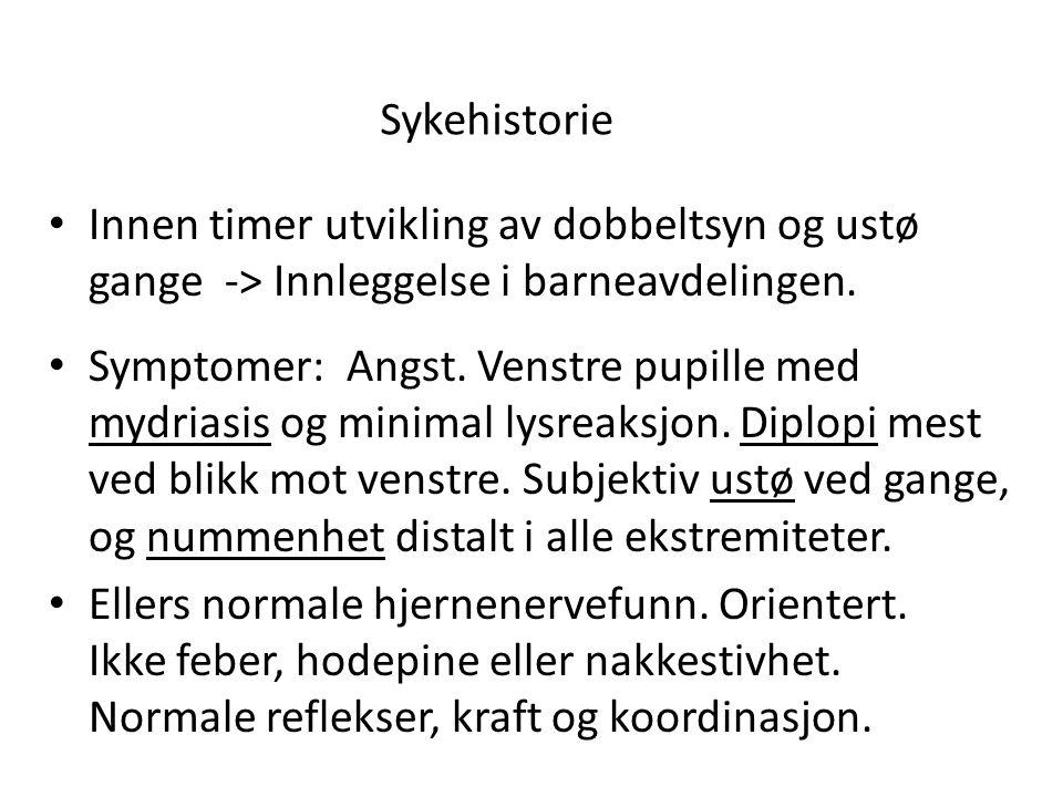 Sykehistorie Innen timer utvikling av dobbeltsyn og ustø gange -> Innleggelse i barneavdelingen.
