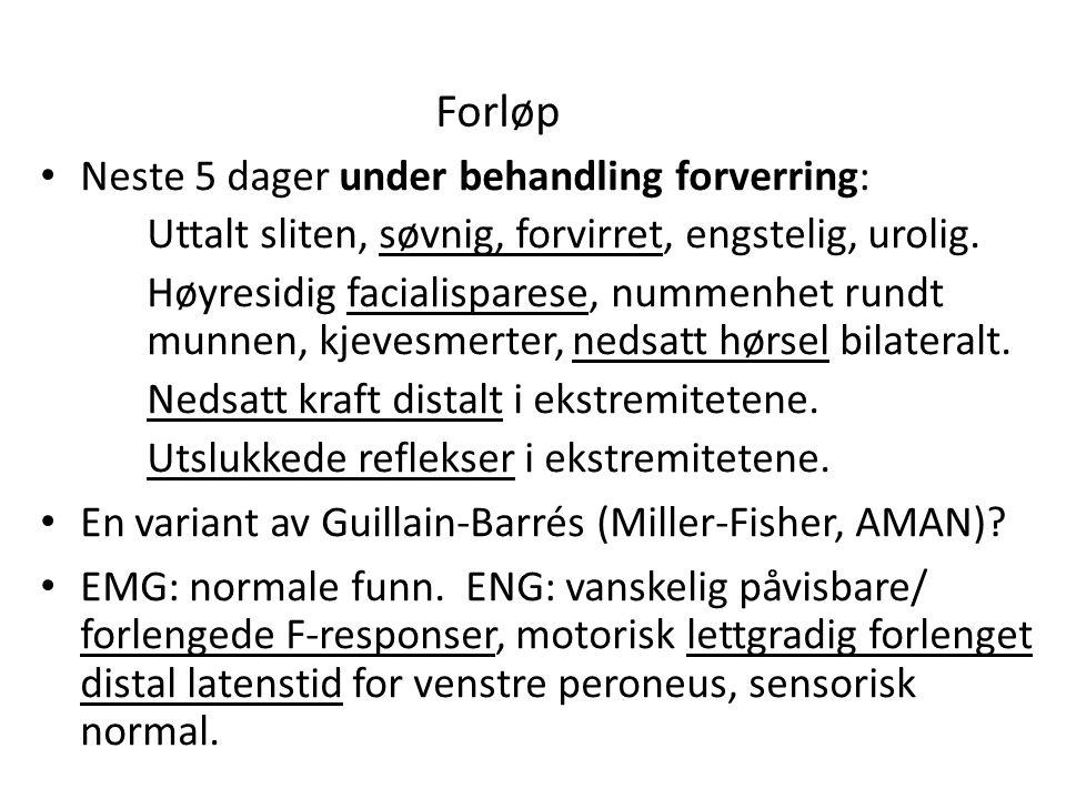 Forløp Neste 5 dager under behandling forverring: