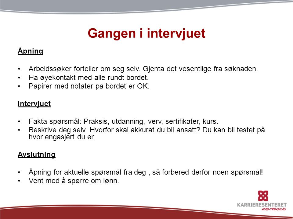 Gangen i intervjuet Åpning