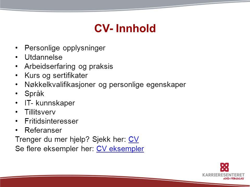 CV- Innhold Personlige opplysninger Utdannelse