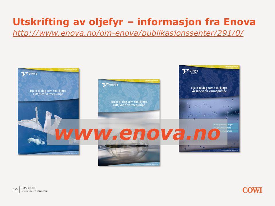 Utskrifting av oljefyr – informasjon fra Enova http://www. enova