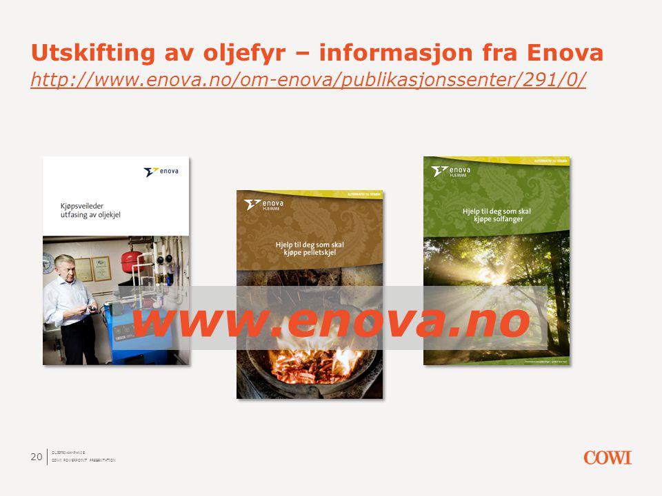 Utskifting av oljefyr – informasjon fra Enova http://www. enova