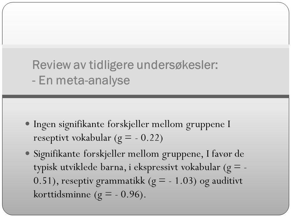 Review av tidligere undersøkesler: - En meta-analyse