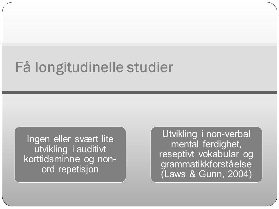 Få longitudinelle studier