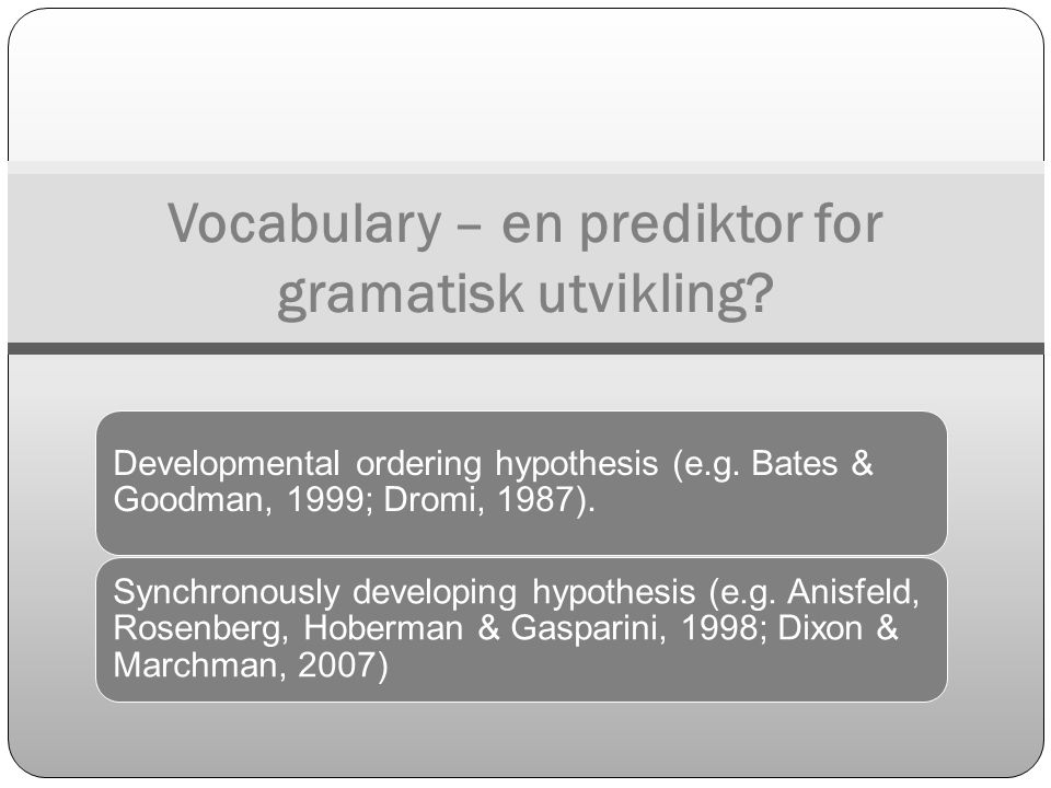 Vocabulary – en prediktor for gramatisk utvikling
