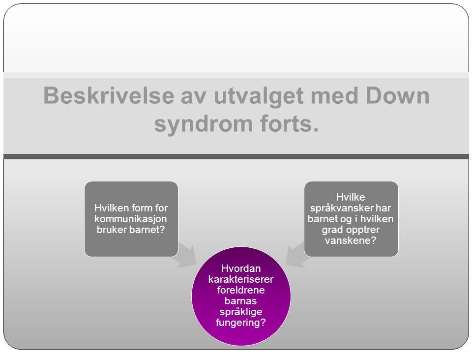 Beskrivelse av utvalget med Down syndrom forts.