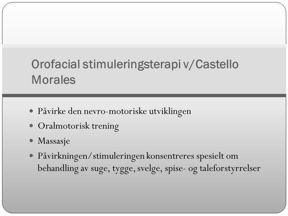 Orofacial stimuleringsterapi v/Castello Morales