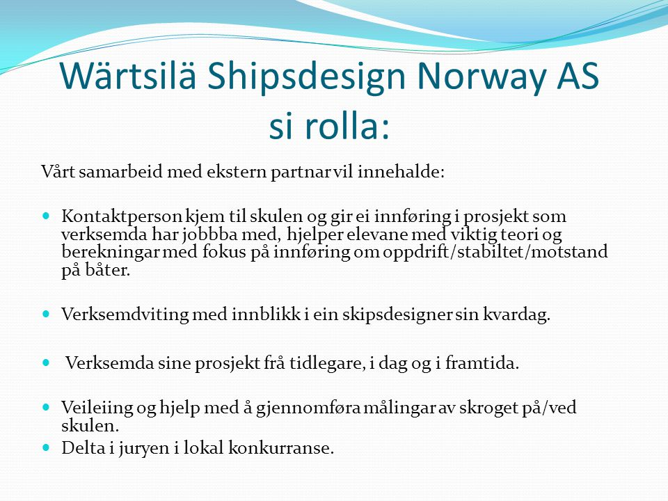 Wärtsilä Shipsdesign Norway AS si rolla: