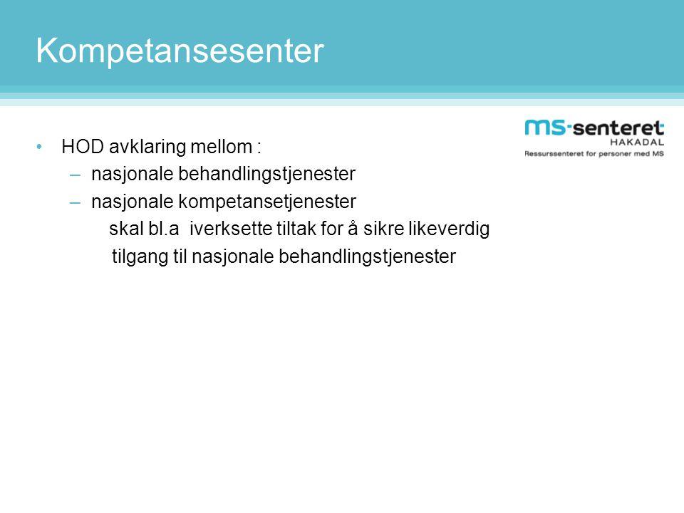 Kompetansesenter HOD avklaring mellom : nasjonale behandlingstjenester