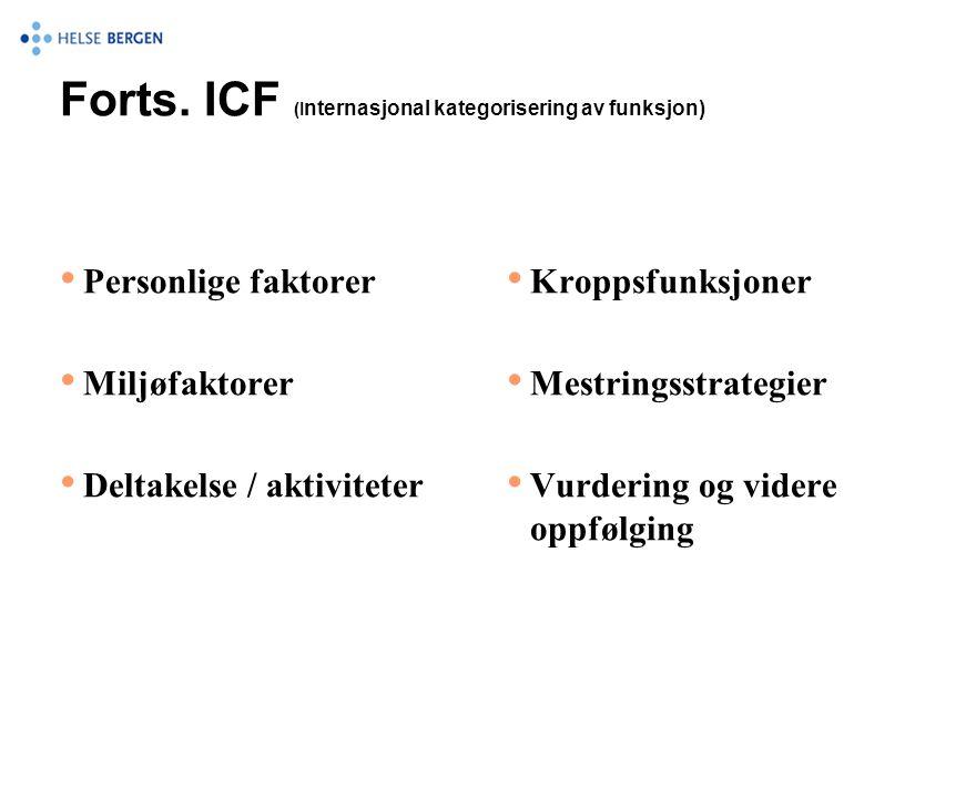Forts. ICF (Internasjonal kategorisering av funksjon)