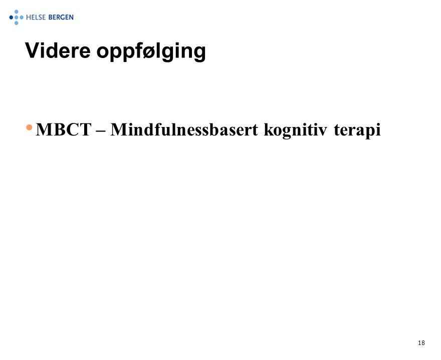 Videre oppfølging MBCT – Mindfulnessbasert kognitiv terapi