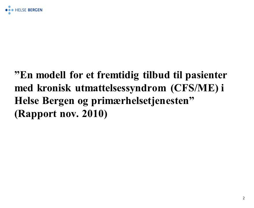 En modell for et fremtidig tilbud til pasienter med kronisk utmattelsessyndrom (CFS/ME) i Helse Bergen og primærhelsetjenesten (Rapport nov.