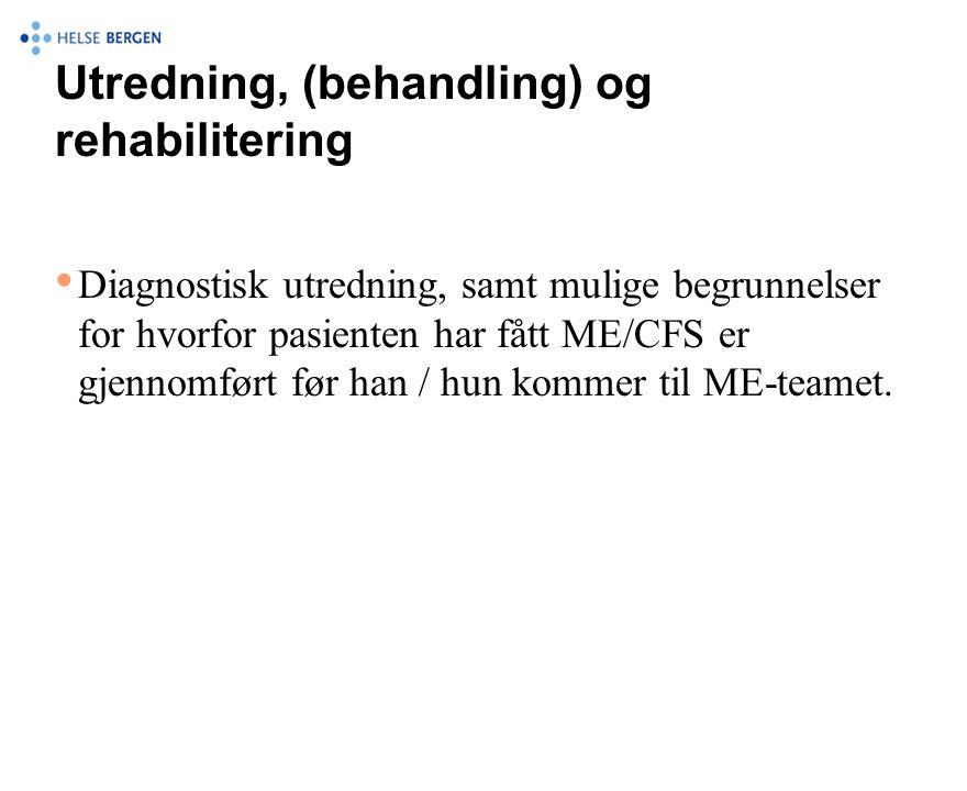Utredning, (behandling) og rehabilitering