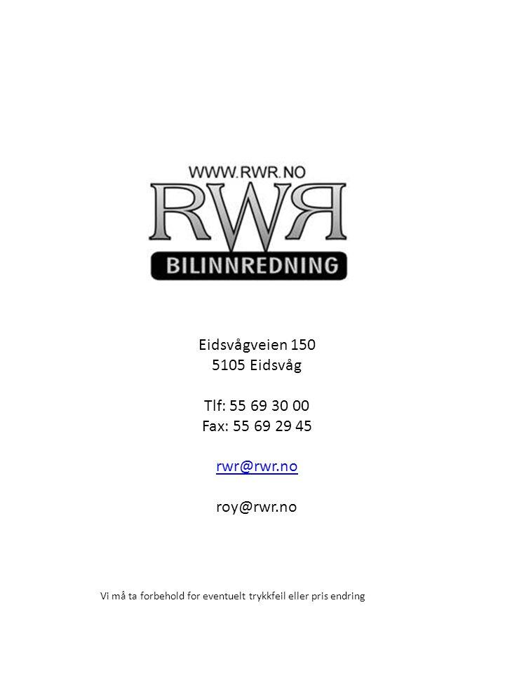 Eidsvågveien 150 5105 Eidsvåg Tlf: 55 69 30 00 Fax: 55 69 29 45