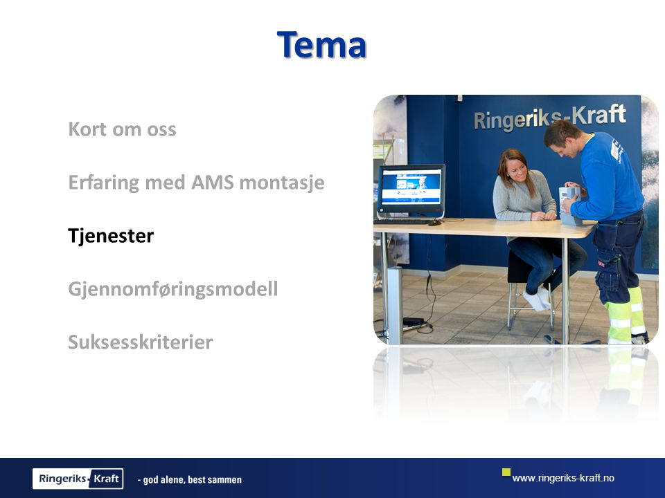 Tema Kort om oss Erfaring med AMS montasje Tjenester
