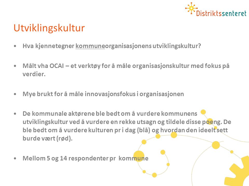 Utviklingskultur Hva kjennetegner kommuneorganisasjonens utviklingskultur