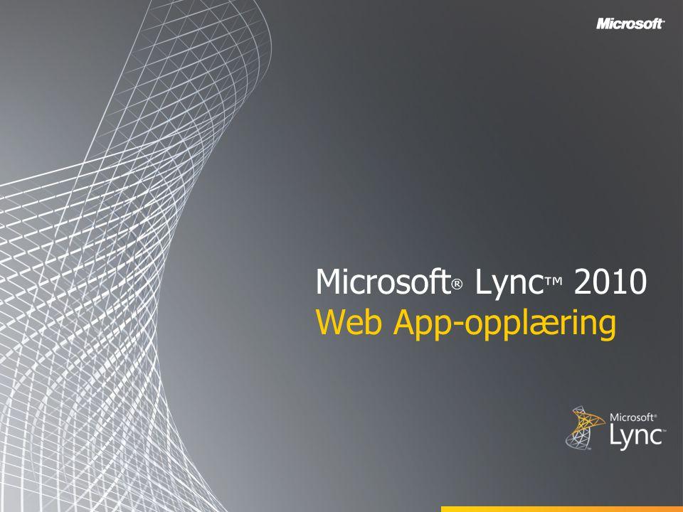 Microsoft® Lync™ 2010 Web App-opplæring