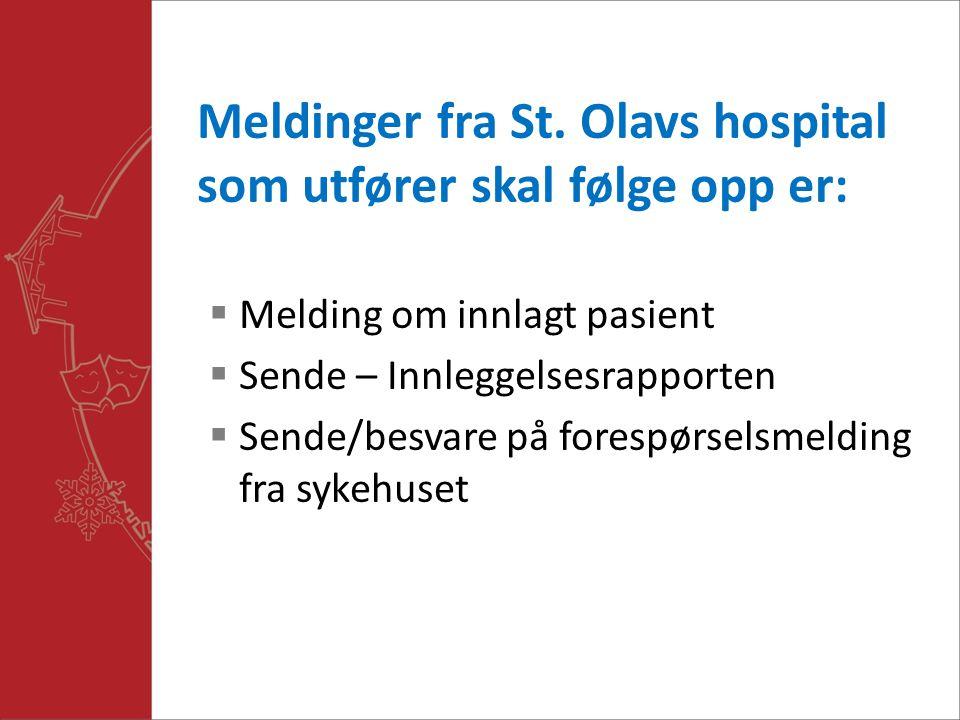 Meldinger fra St. Olavs hospital som utfører skal følge opp er: