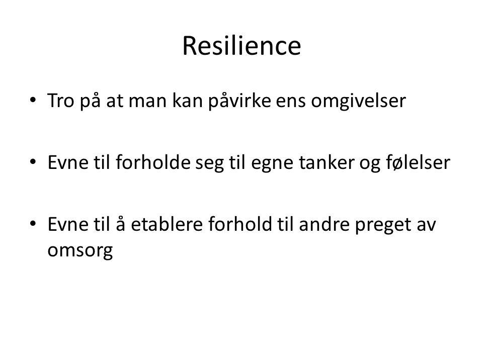 Resilience Tro på at man kan påvirke ens omgivelser