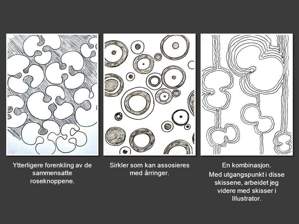 Ytterligere forenkling av de sammensatte roseknoppene.