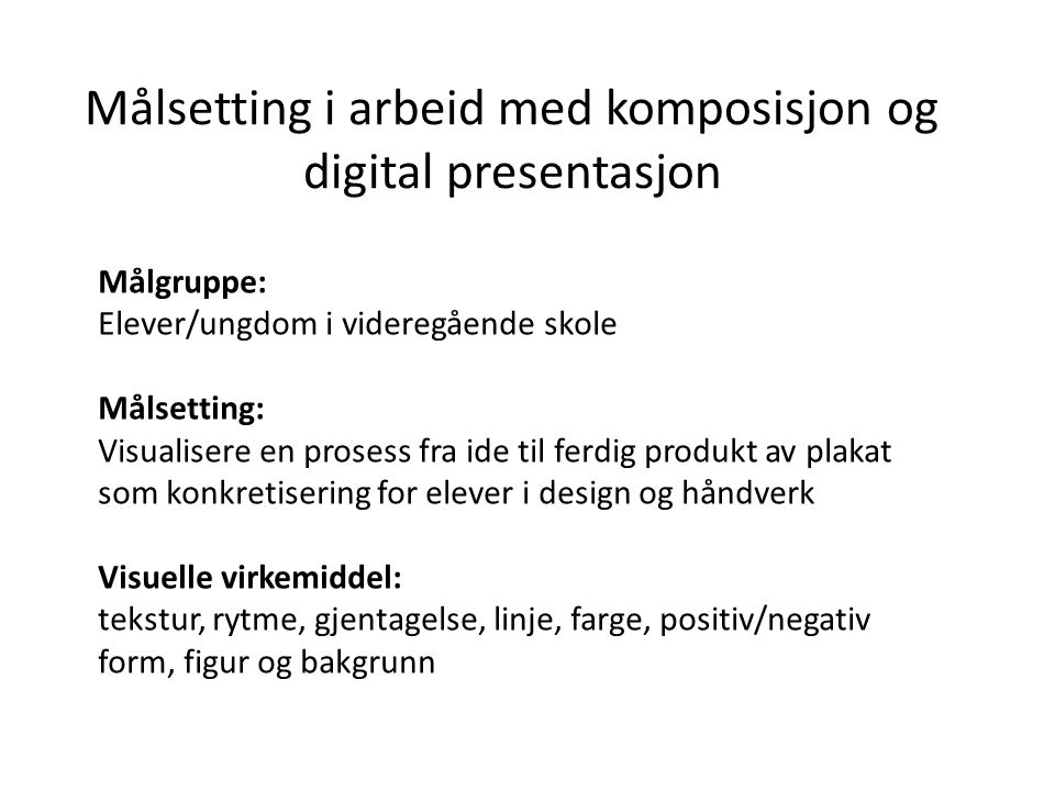 Målsetting i arbeid med komposisjon og digital presentasjon