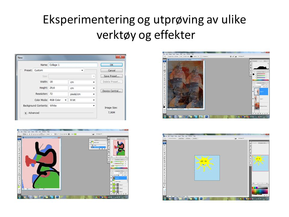 Eksperimentering og utprøving av ulike verktøy og effekter