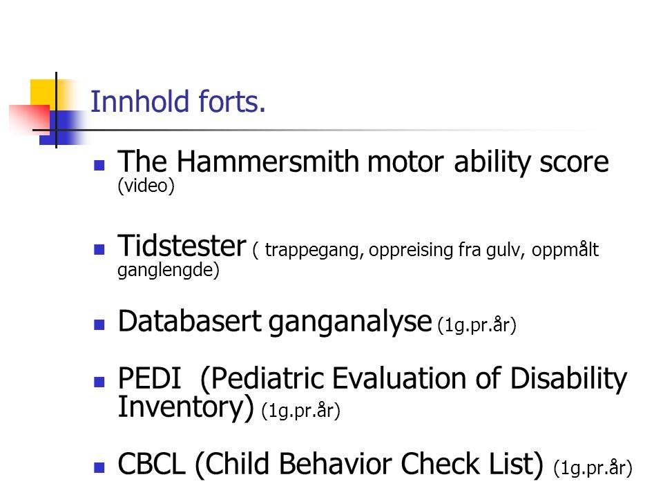 Innhold forts. The Hammersmith motor ability score (video) Tidstester ( trappegang, oppreising fra gulv, oppmålt ganglengde)