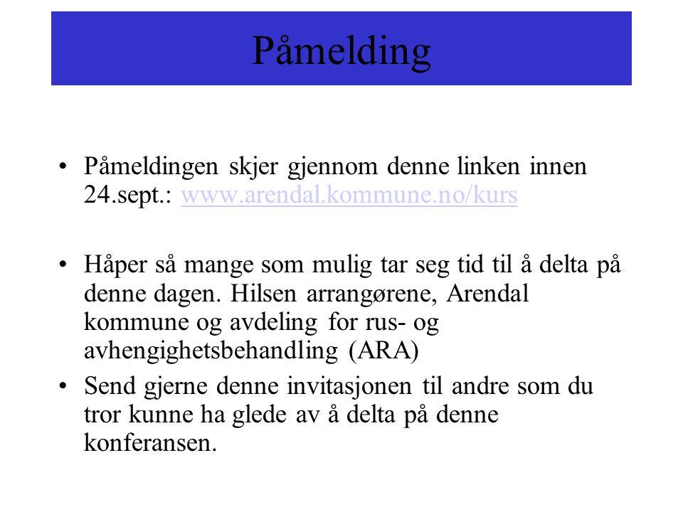 Påmelding Påmeldingen skjer gjennom denne linken innen 24.sept.: www.arendal.kommune.no/kurs.