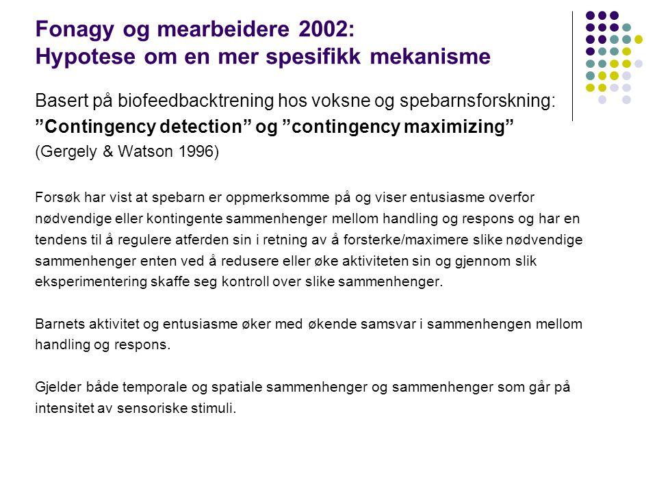 Fonagy og mearbeidere 2002: Hypotese om en mer spesifikk mekanisme