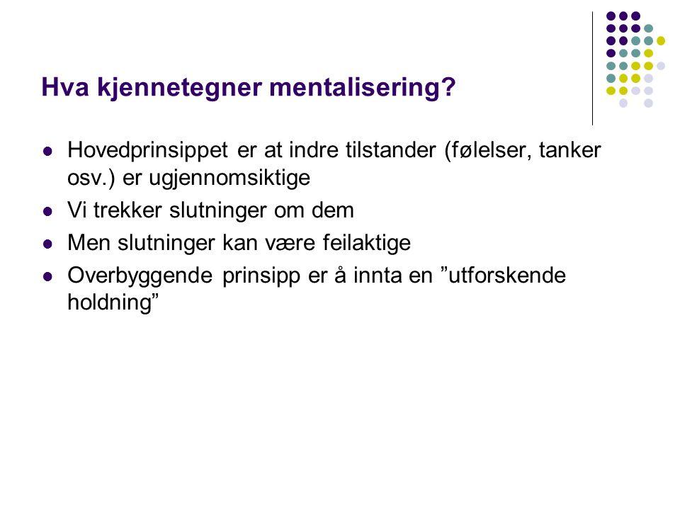 Hva kjennetegner mentalisering