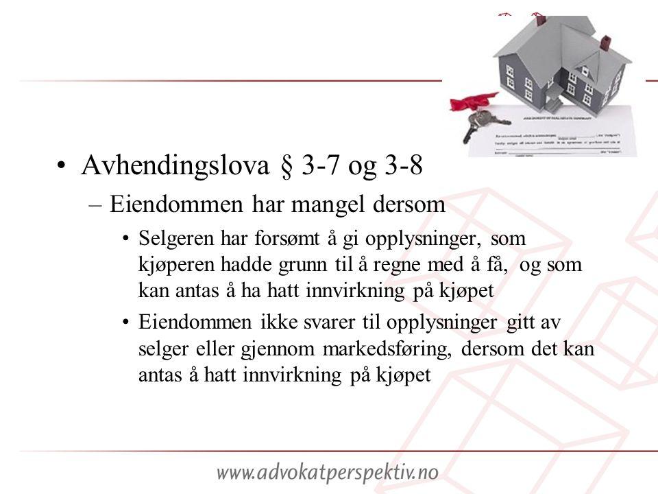 Avhendingslova § 3-7 og 3-8 Eiendommen har mangel dersom
