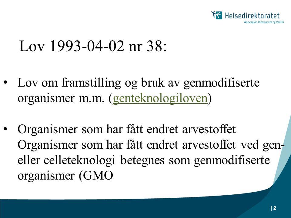 Lov 1993-04-02 nr 38: Lov om framstilling og bruk av genmodifiserte organismer m.m. (genteknologiloven)