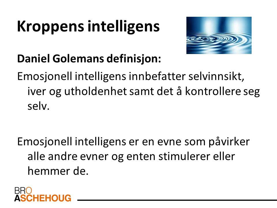 Kroppens intelligens Daniel Golemans definisjon: