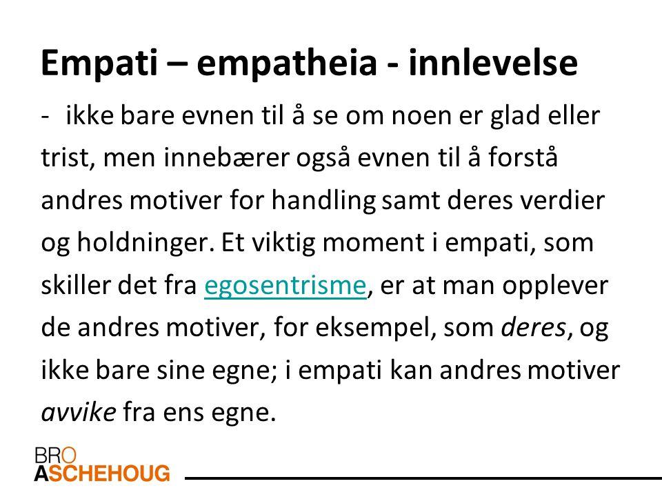Empati – empatheia - innlevelse